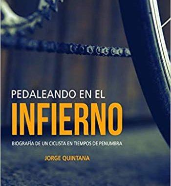 Portada del libro pedaleando en el infierno de Jorge Quintana en el que se ve la parte baja de una bicicleta.