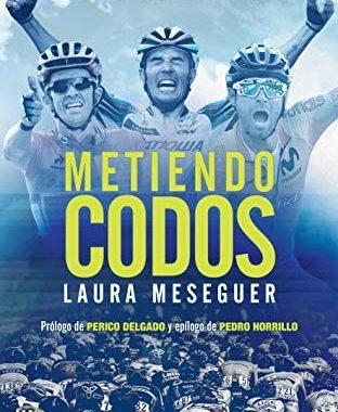 Portada del libro Metiendo codos de Laura Meseguer en la que se ven tres grandes corredores, Alberto Contador, Purito Rodríguez y Alejandro Valverde