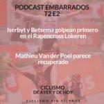 EMBARRADOS T2 E2: Iserbyt y Betsema golpean primero en el Rapencross Lokeren. Mathieu Van der Poel parece recuperado