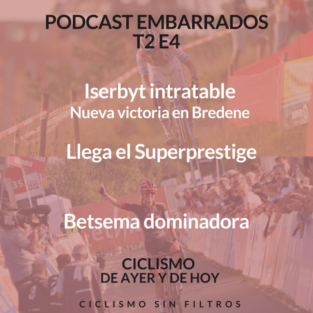 Portada podcast EMBARRADOS T2 E4: Iserbyt intratable. Nueva victoria en Bredene. Betsema dominadora. Llega el Superprestige