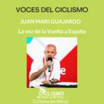 Conocemos a las voces del ciclismo…hoy Juan Mari Guajardo